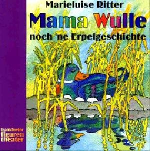 Ritter, Marieluise: Mama Wulle - noch ne Erpelgeschichte