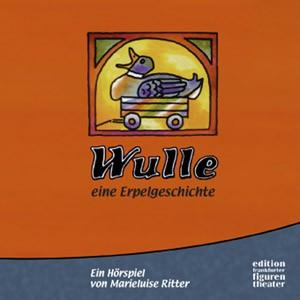 Ritter, Marieluise: Wulle - eine Erpelgeschichte