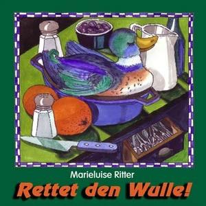 Ritter, Marieluise: Rettet den Wulle!