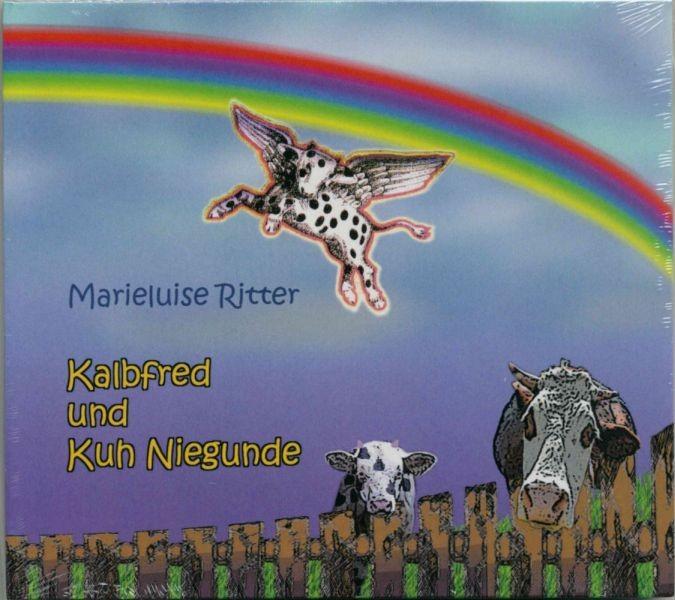 Ritter, Marieluise: Kalbfred und Kuh Niegunde