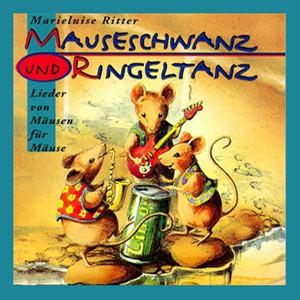 Ritter, Marieluise: Mauseschwanz & Ringeltanz