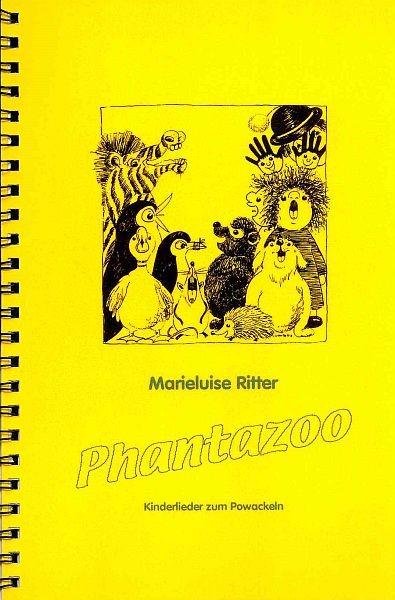 Ritter, Marieluise: Phantazoo - Liederbuch