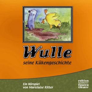 Ritter, Marieluise: Wulle - Seine Kükengeschichte