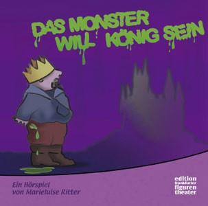 Ritter, Marieluise: Das Monster will König sein