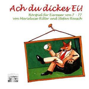 Ritter, Marieluise: Ach du dickes Ei