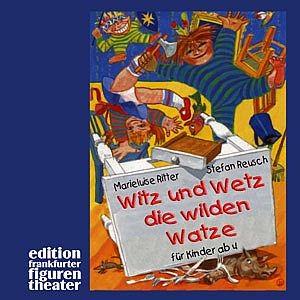 Ritter, Marieluise: Witz und Wetz, die wilden Watze