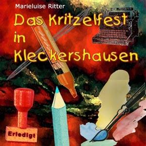 Ritter, Marieluise: Das Kritzelfest in Kleckershausen