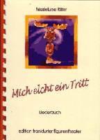 Ritter, Marieluise: Mich elcht ein Tritt -  Liederbuch