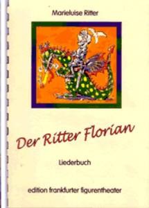 Ritter, Marieluise: Der Ritter Florian - Liederbuch