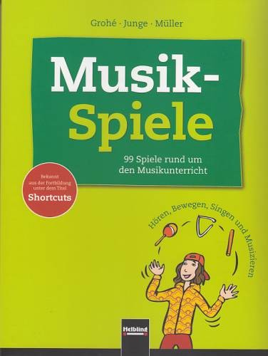 Wolfgang Junge, Micaëla Grohé, Karin Müller: Musikspiele 1