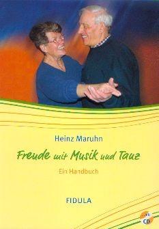 Maruhn, Heinz: Freude mit Musik und Tanz -  mit CD