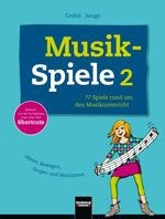 Micaëla Grohé, Wolfgang Junge: Musikspiele 2