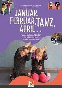 Reichle-Ernst, Susi + Meyerholz, Ulrike: Januar, Februar, Tanz, April..