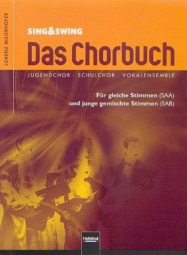 Maierhofer, Lorenz: Das Chorbuch - Sing&Swing