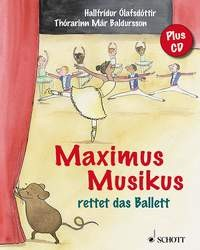 Olafsdottir, Hallfridur: Maximus Musikus rettet das Ballett