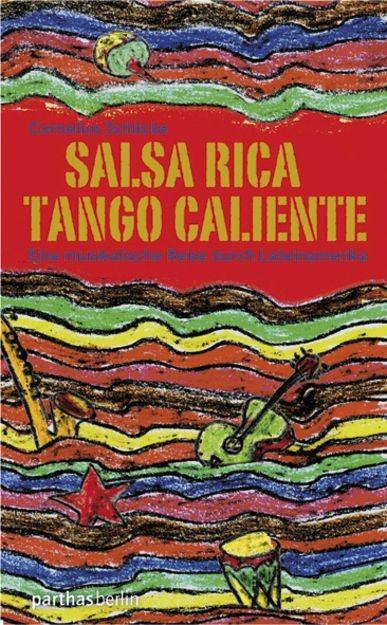 Schlicke, Cornelius: Salsa Rica - Tango Caliente