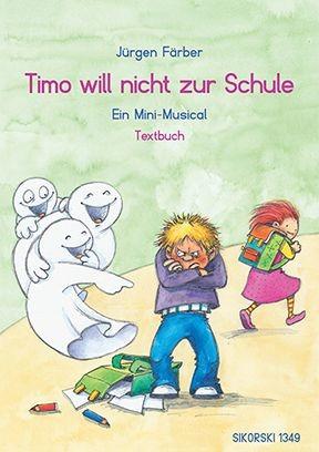 Färber, Jürgen: Timo will nicht zur Schule - Textbuch