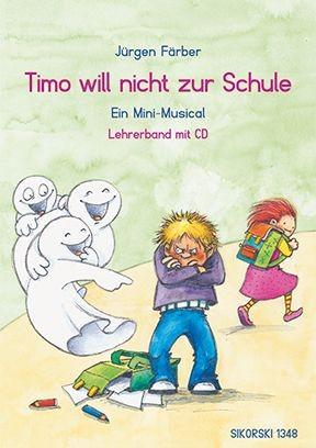 Färber, Jürgen: Timo will nicht zur Schule