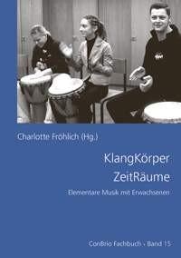 Fröhlich, Charlotte (Hg.): KlangKörper ZeitRäume