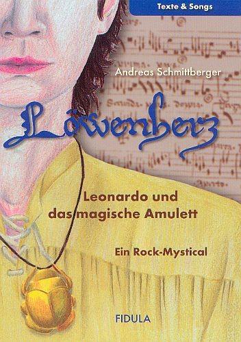 Schmittberger, Andreas: Löwenherz - Texte & Songs