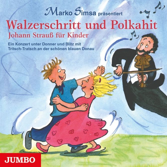 Simsa, Marko: Walzerschritt und Polkahit - Johann Strauß für Kinder