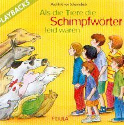 Schoenebeck, Mechthild von: Als die Tiere die Schimpfwörter leid waren-Playback CD