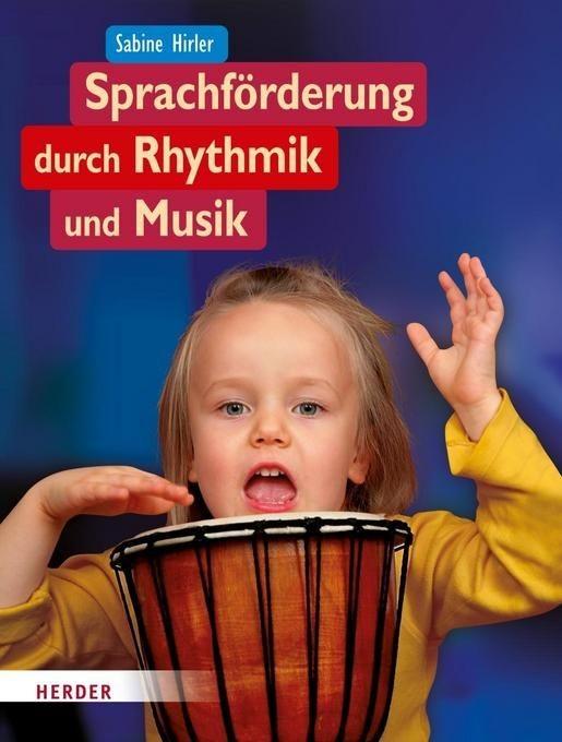 Hirler, Sabine: Sprachförderung durch Rhythmik und Musik
