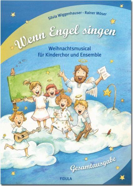 Wiggenhauser, Silvia + Möser, Rainer: Wenn Engel singen - Gesamtausgabe
