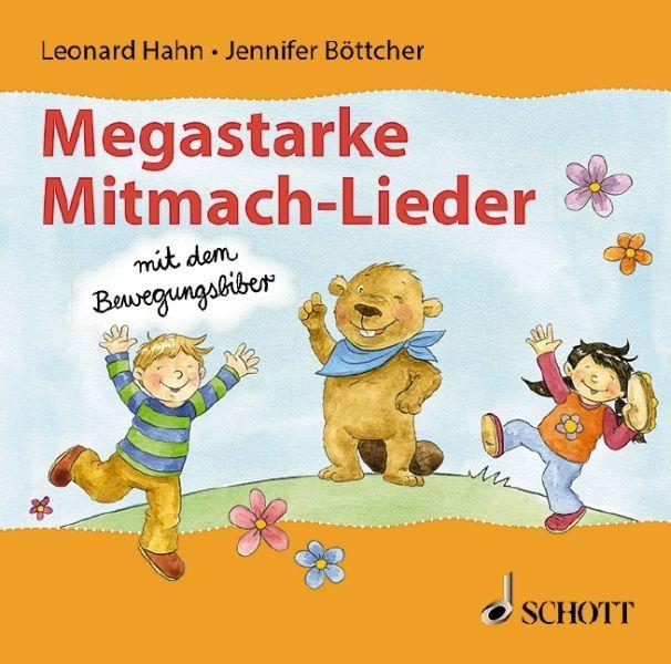 Boettcher Jennifer: Megastarke Mitmachlieder mit dem Bewegungsbiber