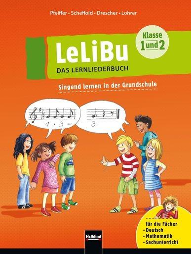 PFEIFFER, WOLFGANG: LeLiBu 1/2 - das Lernliederbuch