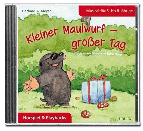 Meyer, Gerhard A.: Kleiner Maulwurf - großer Tag - CD
