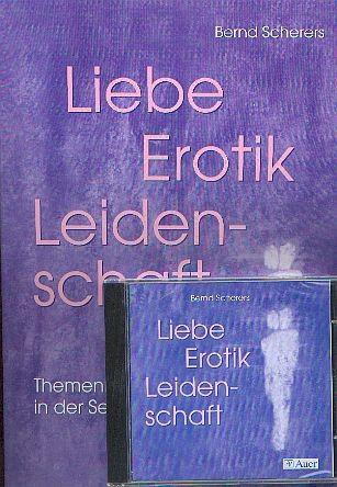 Scherers, Bernd: Liebe, Erotik, Leidenschaft  Buch+CD
