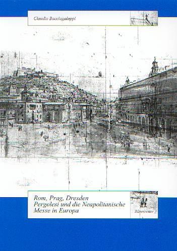 Bacciagaluppi, Claudio: Rom, Prag, Dresden. Pergolesi und