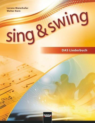 Maierhofer, Lorenz: Sing + Swing - das neue Liederbuch