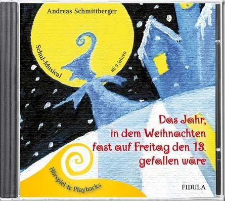 Schmittberger, Andreas: Das Jahr, in dem Weihnachten - CD