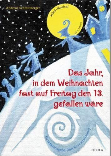 Schmittberger, Andreas: Das Jahr, in dem Weihnachten fast auf Freitag den 13. gefallen wäre