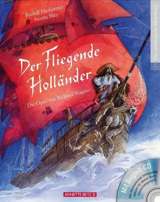 Herfurtner, Rudolf: Der Fliegende Holländer : Der Fliegende Holländer (mit CD)