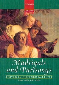 .: Madrigals and Partsongs