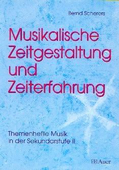 Scherers, Bernd: Musikalische Zeitgestaltung Und Zeiterfahrung.