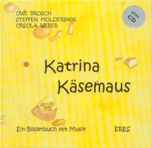 Brosch, Uwe u.a.: Katrina Käsemaus - mit CD