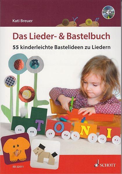 Breuer, Kati: Das Lieder + Bastelbuch