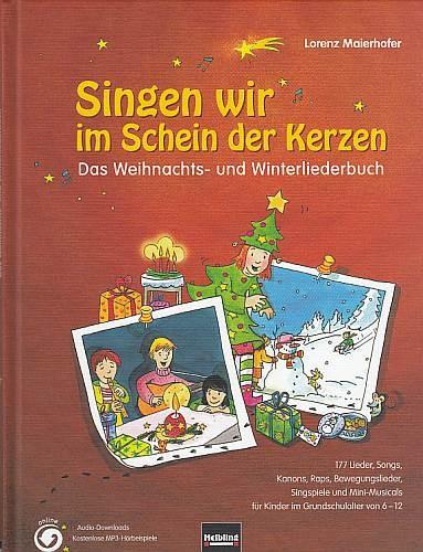 Maierhofer, Lorenz (Hrsg.): Singen wir im Schein der Kerzen