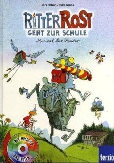 Hilbert, Jörg & Janosa, Felix: Ritter Rost geht zur Schule, mit CD