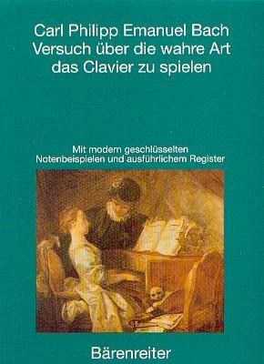 Bach, Carl Philipp Emanuel (1714-1788): Versuch über die wahre Art Clavier zu