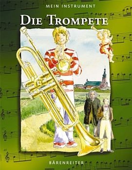 Berke, Hendrik: Mein Instrument - Die Trompete