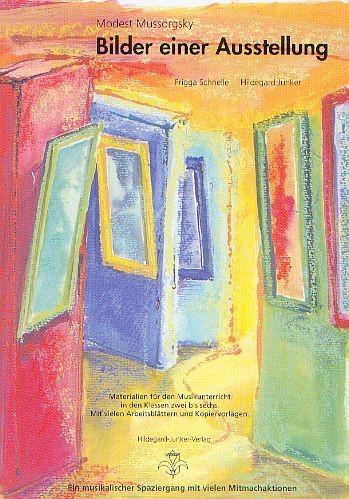 Schnelle, Frigga + Junker, Hildegard: Bilder einer Ausstellung - Modest Mussorgsky