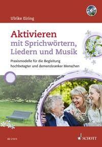 Eiring, Ulrike: Aktivieren mit Sprichwörtern, Liedern und Musik
