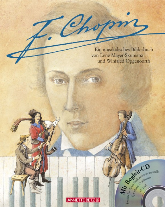 Mayer-Skumanz, Lene: F Chopin - Ein musikalisches Bilderbuch