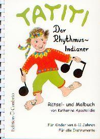 Apostolidis, Katharina: Tatiti - Der Rhythmusindianer