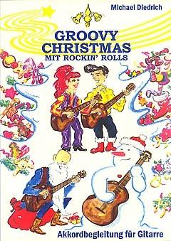 Diedrich, Michael: Groovy Christmas Mit Rockin' Rolls